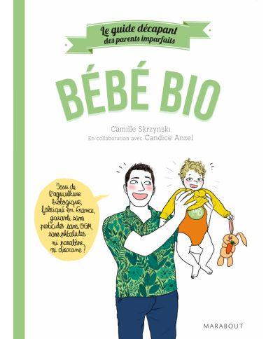 Bébé Bio - Le Guide...