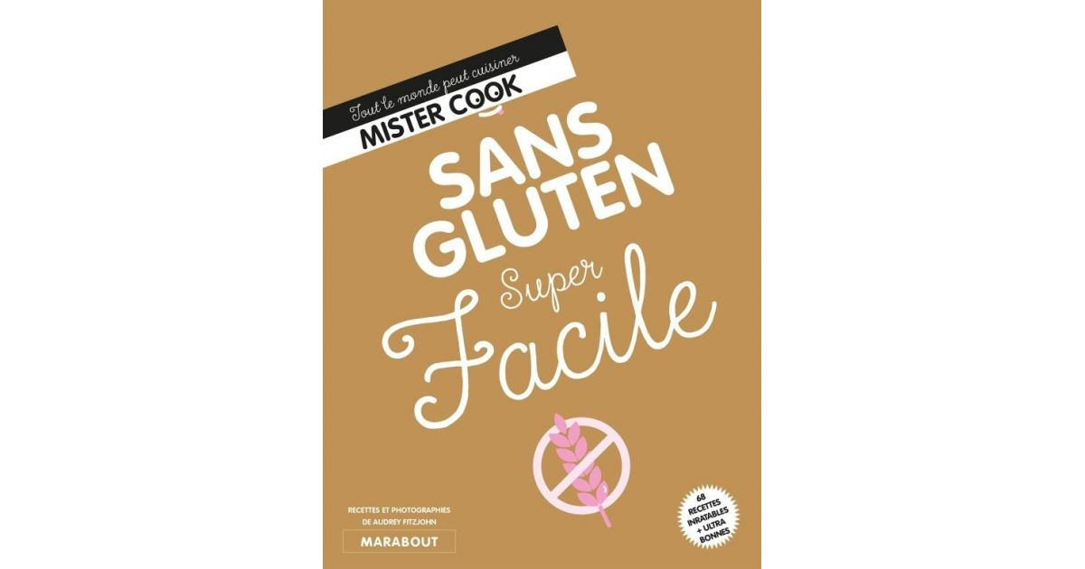 Cuisiner Super Facile Sans Gluten 68 recettes - Audrey Fitzjohn - Marabout